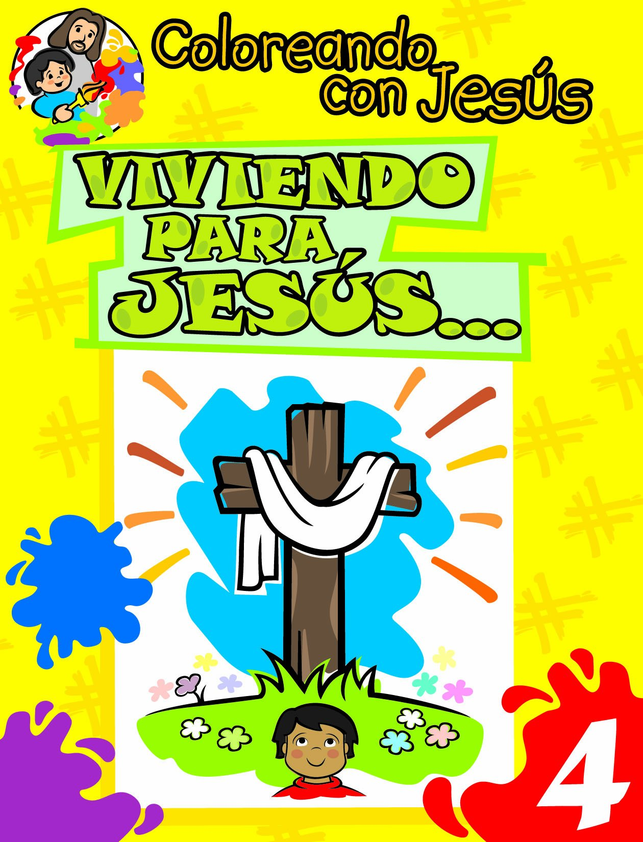 Coloreando con Jesus: Viviendo para Jesus (Coloring with Jesus: Living for Jesus...) (Coloreando Con Jesus (Numbered)) (Spanish Edition)
