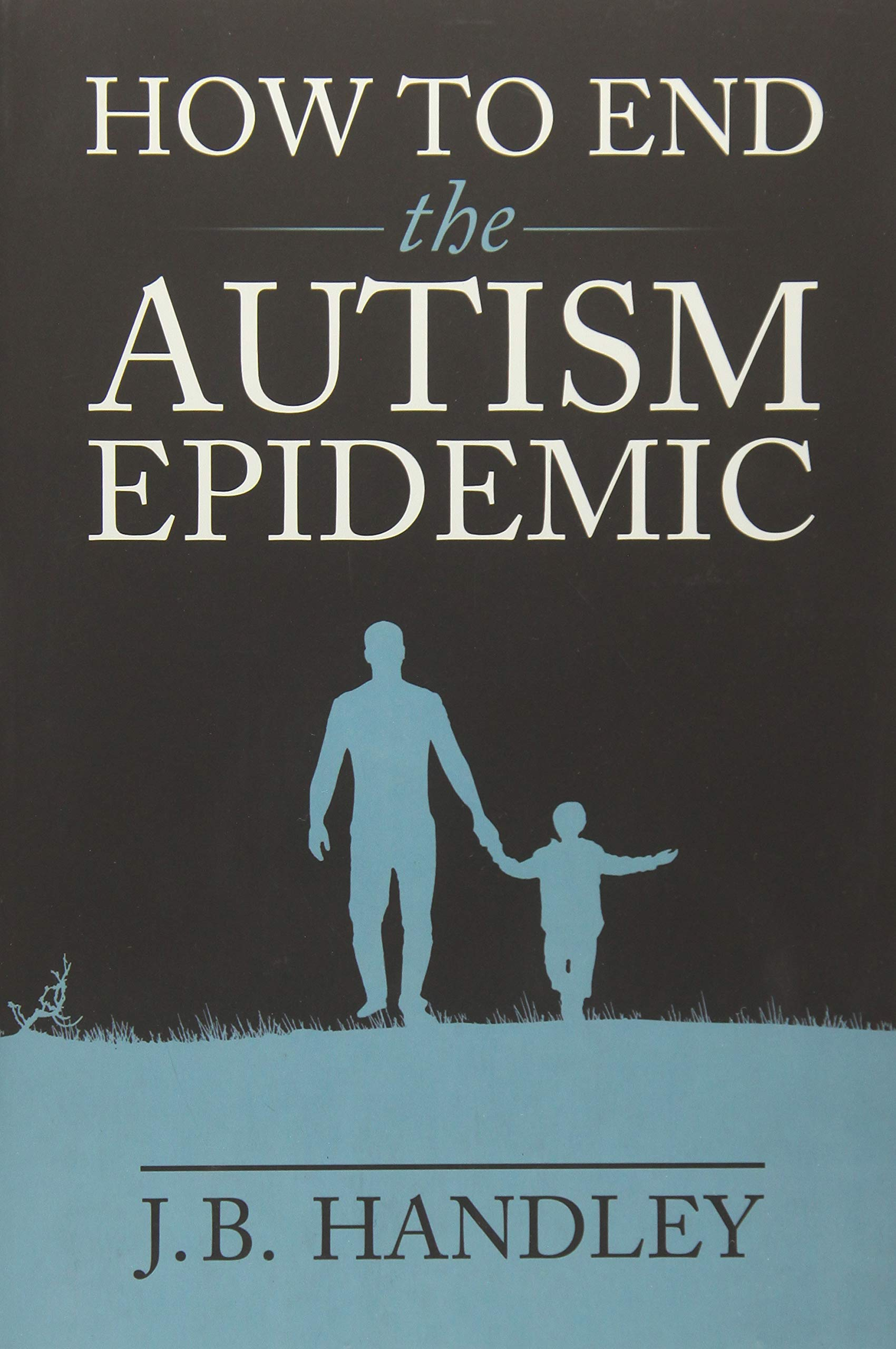 Read This Truth About Vaccines >> How To End The Autism Epidemic Revealing The Truth About