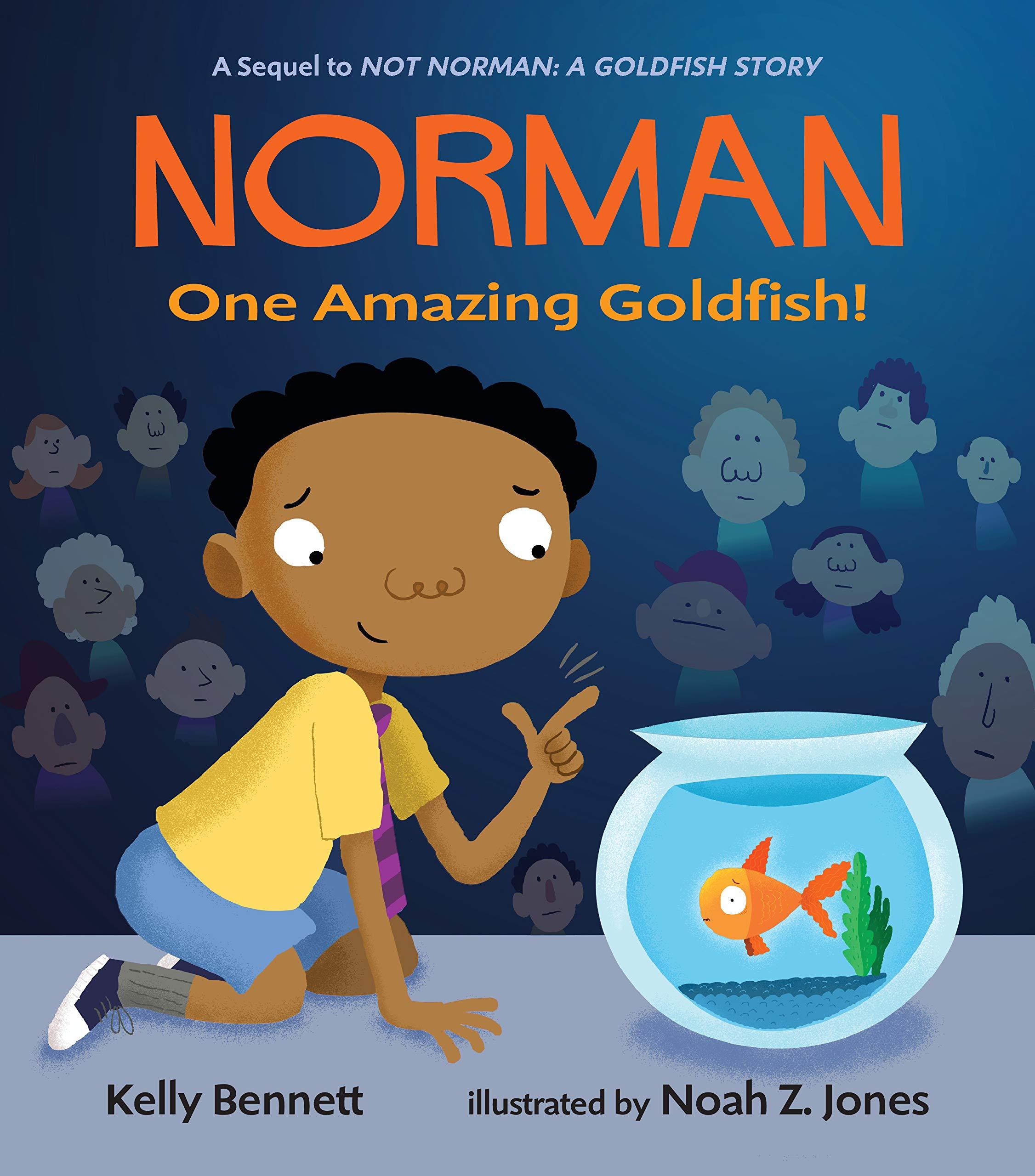 Norman: One Amazing Goldfish!: Bennett, Kelly, Jones, Noah Z.: 9781536206715: Amazon.com: Books