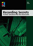 Recording Secrets - Perfekte Aufnahmen aus dem Homestudio (mitp Professional)