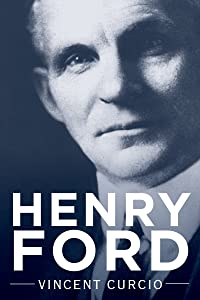 Henry Ford (Lives and Legacies Series)