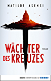 Wächter des Kreuzes: Thriller (German Edition)