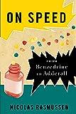 On Speed: The Many Lives of Amphetamine