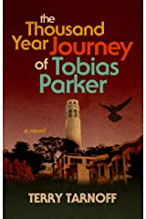 The Thousand Year Journey of Tobias Parker Kindle Edition
