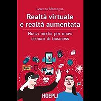 Realtà virtuale e realtà aumentata: Nuovi media per nuovi scenari di business