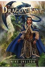The Dragon King (The Alaris Chronicles Book 3) Kindle Edition