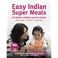 Easy Indian Super Meals: For Babies, Toddlers and the Family