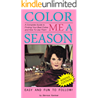 Color Me A Season: A Complete Guide to Finding Your Best Colors and How to Use Them