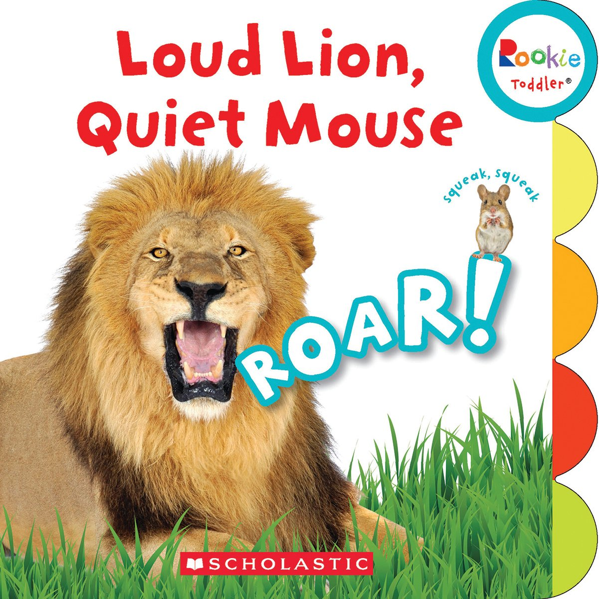 Loud Lion, Quiet Mouse (Rookie Toddler)