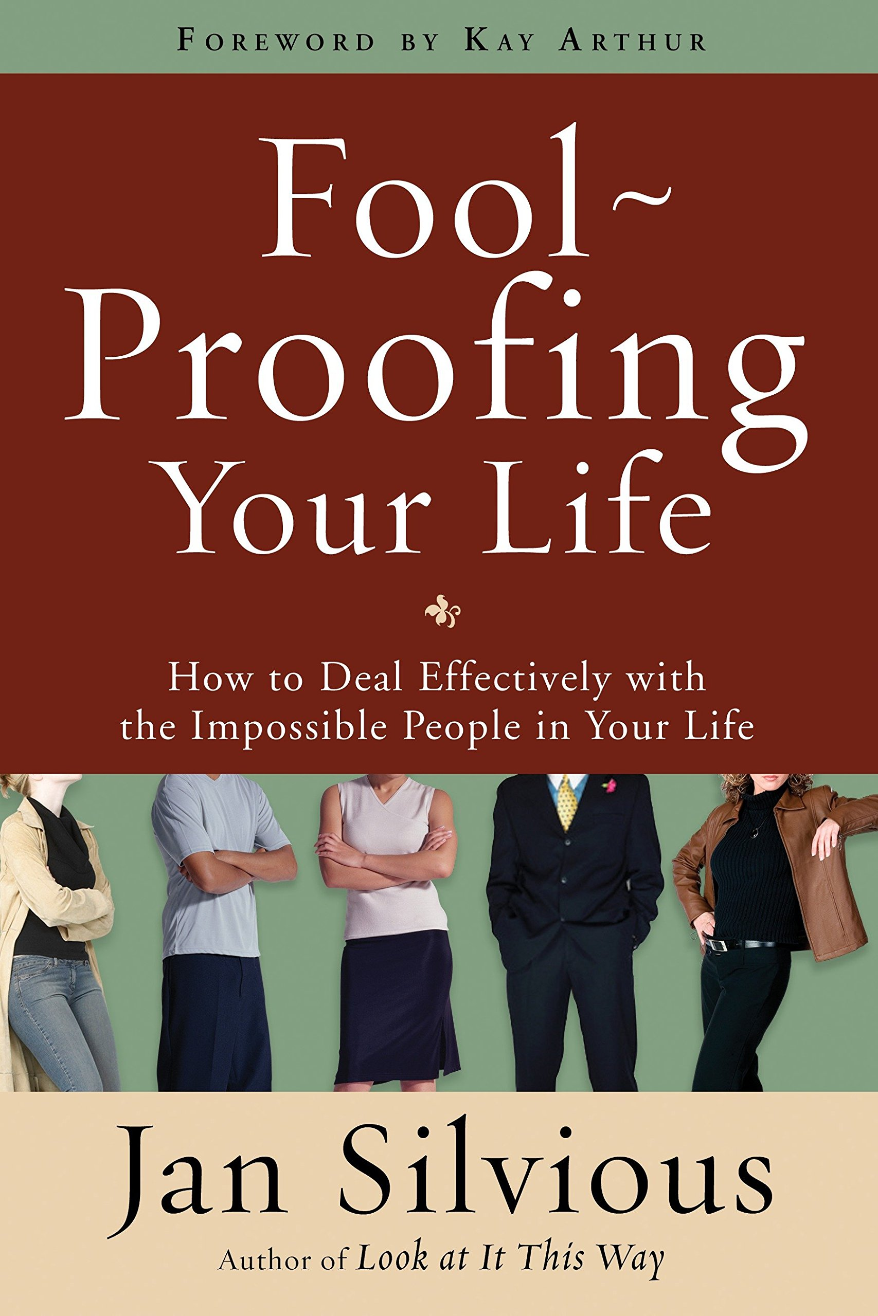Download Foolproofing Your Life: How to Deal Effectively with the Impossible People in Your Life ebook