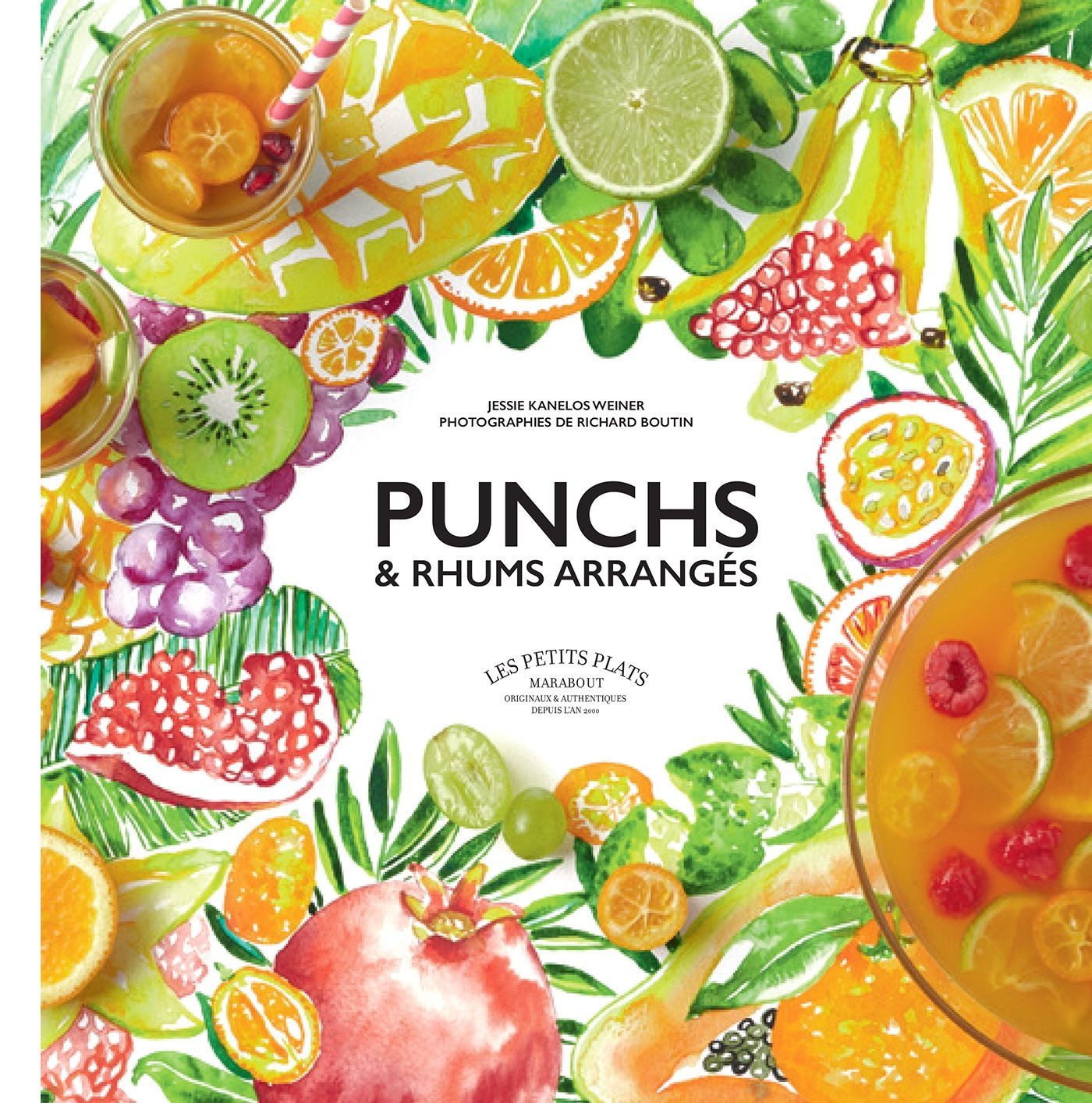 Punchs et rhums arrangés Broché – 4 novembre 2015 Jessie Kanelos Weiner Richard Boutin Marabout 2501109554
