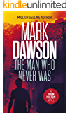 The Man Who Never Was (John Milton Book 16)