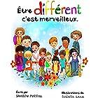 Être différent c'est merveilleux: Un livre illustré à propos de diversité et de bonté (French Edition)
