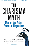The Charisma Myth: Master the Art of Personal Magnetism (English Edition)