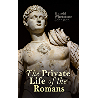 The Private Life of the Romans (English Edition)