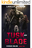 Tusk and Blade (Exodus Online) Book Two: A LitRPG Novel