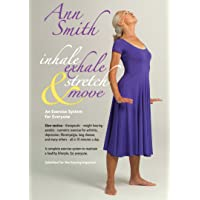 Ann Smith: Inhale, Exhale, Stretch & Move, Slow motion, therapeutic, weight bearing...