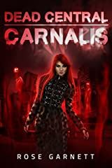 Dead Central: Carnalis Kindle Edition