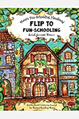 Mom's Fun-Schooling Handbook: Flip to Fun-Schooling  - An Idea Book & Coloring Journal for Homeschooling Moms Paperback