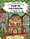 Mom's Fun-Schooling Handbook: Flip to Fun-Schooling - An Idea Book & Coloring Journal for Homeschooling Moms (Mom-School…