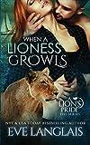When a Lioness Growls (Lion's Pride)