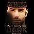 Meet Me In The Dark: (A Dark Suspense)
