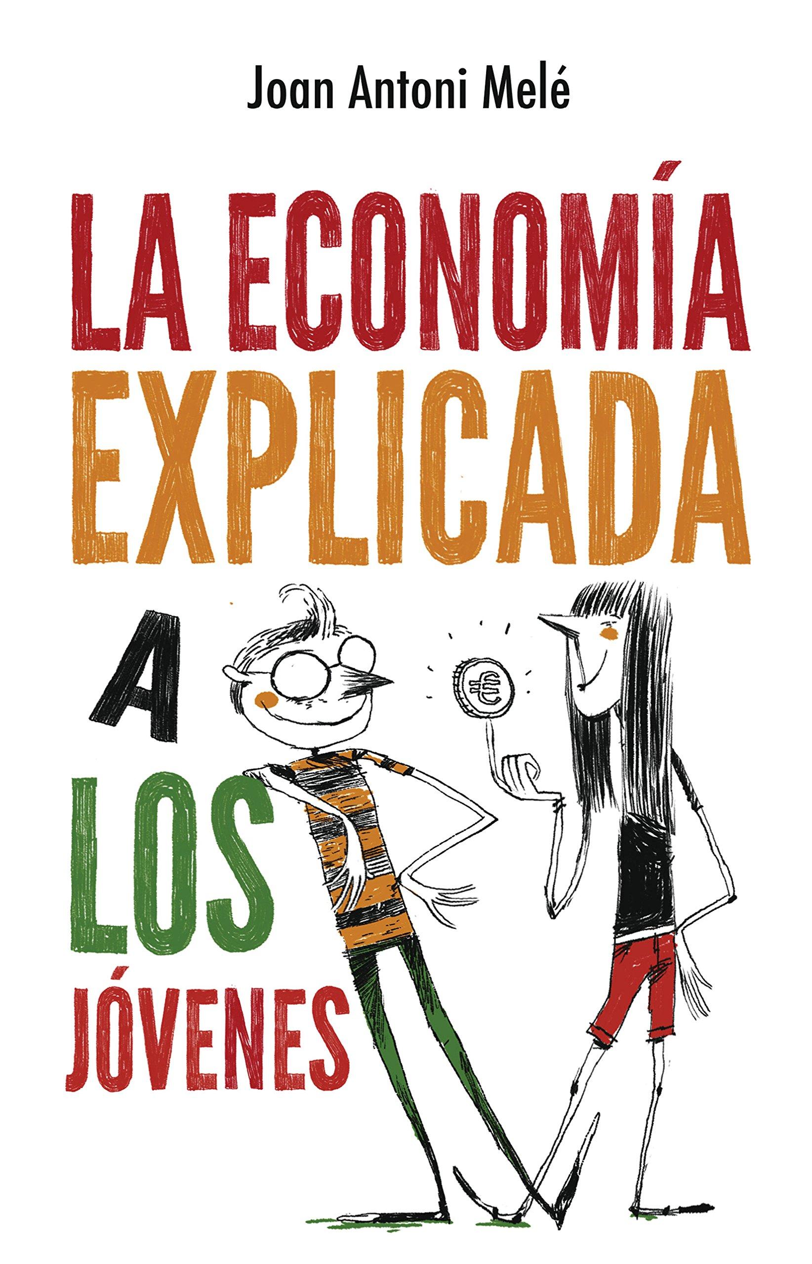 Download Economia explicada a los jovenes, La (Spanish Edition) ebook