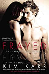 Frayed (The Connections Series, Book 4) Kindle Edition