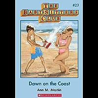 Baby-Sitters Club #23: Dawn on the Coast (Baby-sitters Club (1986-1999))