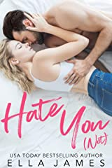 Hate You Not: An Enemies to Lovers Romance Kindle Edition