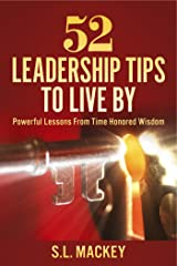 52 Leadership Tips To Live By: Powerful Lessons From Time Honored Wisdom Kindle Edition