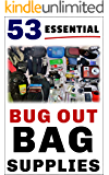 "53 Essential Bug Out Bag Supplies: : How to Build a Suburban ""Go Bag"" You Can Rely Upon"