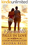 Bernadette Falls in Love: A Short Romance Story (The Love Series Book 2)