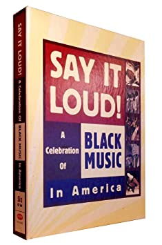 Say It Loud! A Celebration of Black Music in America