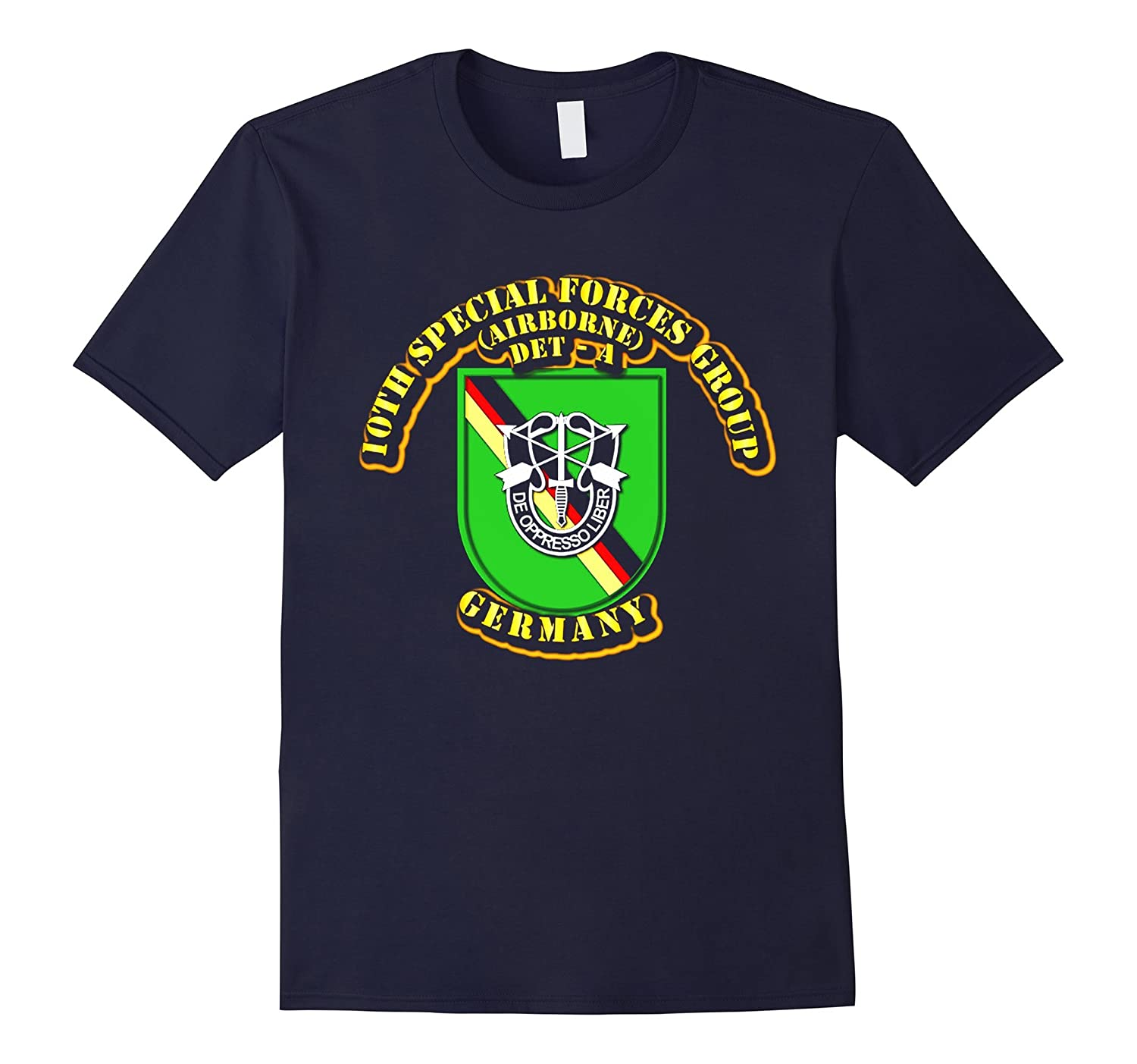 10th Special Forces Group - Det - A - Germany Tshirt-ah my shirt one gift