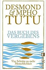 Das Buch des Vergebens: Wie Opfer und Täter einander verzeihen (German Edition) Kindle Edition