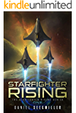 Starfighter Rising: An Epic SciFi Adventure (Starfighter Rising Series Book 1)