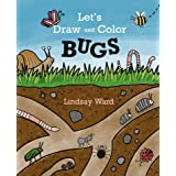 Let's Draw and Color: BUGS