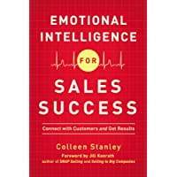 Emotional Intelligence For Sales Success: Connect With Customers And GetResults