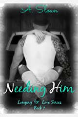 Needing Him (Longing for Love Book 1) Kindle Edition