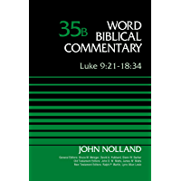 Luke 9:21-18:34, Volume 35B (Word Biblical Commentary)