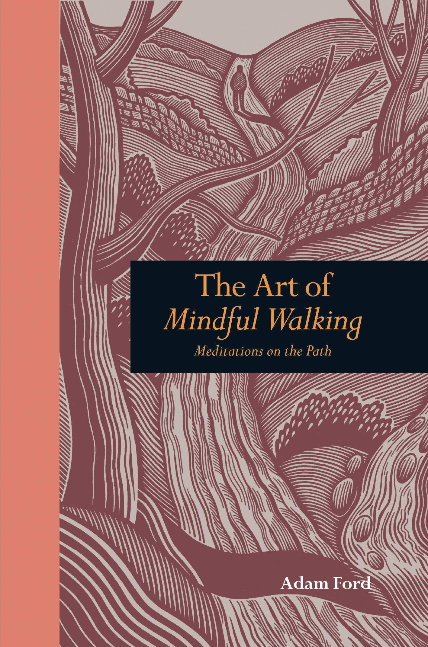 Art of Mindful Walking: Meditations on the Path ebook