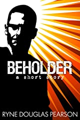Beholder: A Short Story Kindle Edition