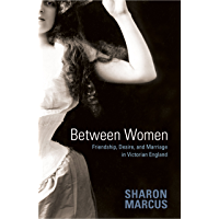 Between Women: Friendship, Desire, and Marriage in Victorian England book cover