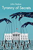 Tyranny of Secrets