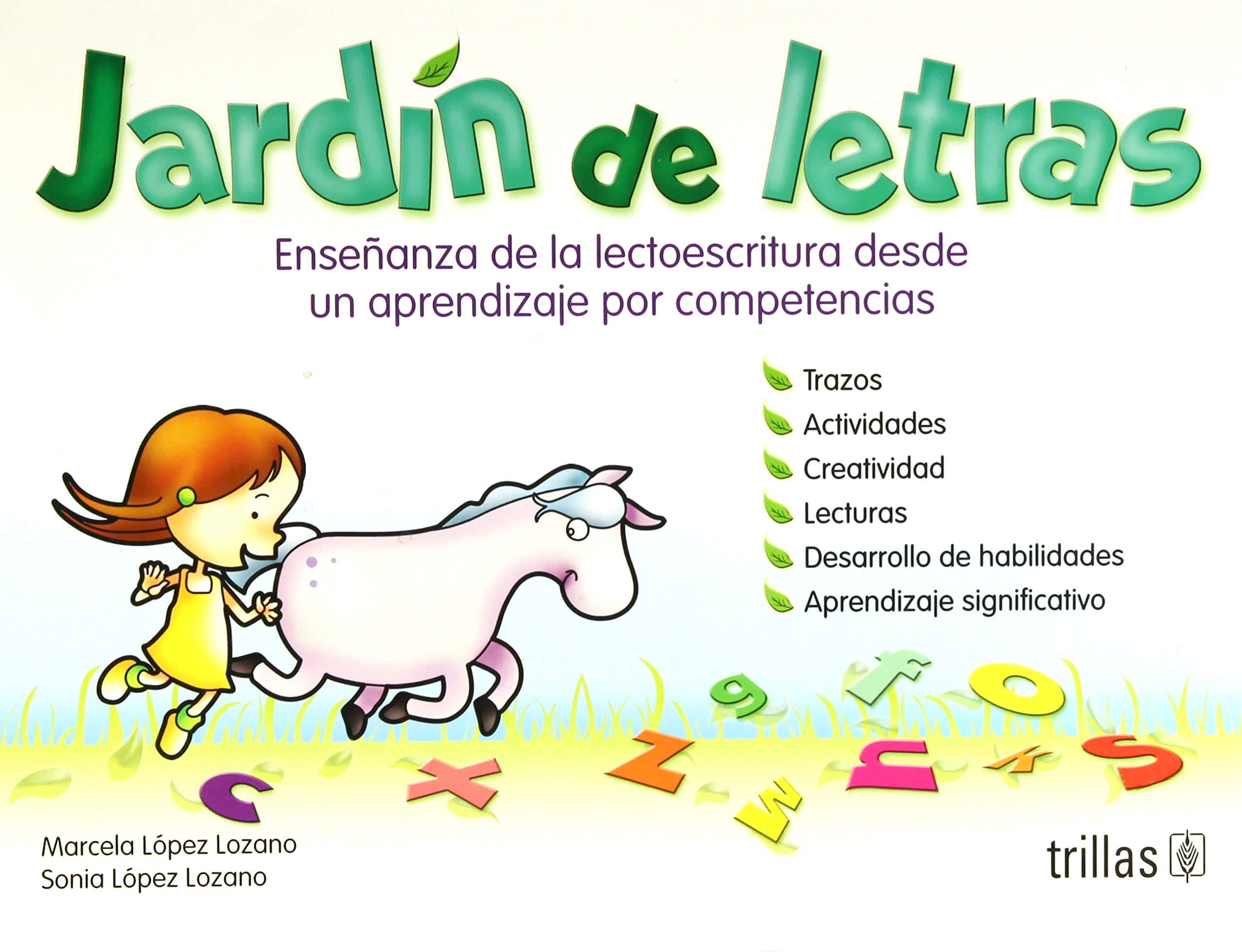 Jardin De Letras: Ensenanza De La Lectoescritura Desde Un Aprendizaje Por: Competencias: Amazon.es: Lozano, Marcela Lopez: Libros