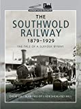 The Southwold Railway 1879-1929: The Tale of a Suffolk Byway (Narrow Gauge Railways)
