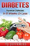 Diabetes: Reverse Diabetes In 6 Weeks Or Less