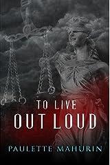 To Live Out Loud: A Novel Kindle Edition