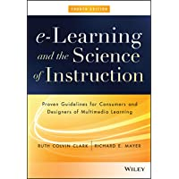 e–Learning and the Science of Instruction: Proven Guidelines for Consumers and Designers of Multimedia Learning